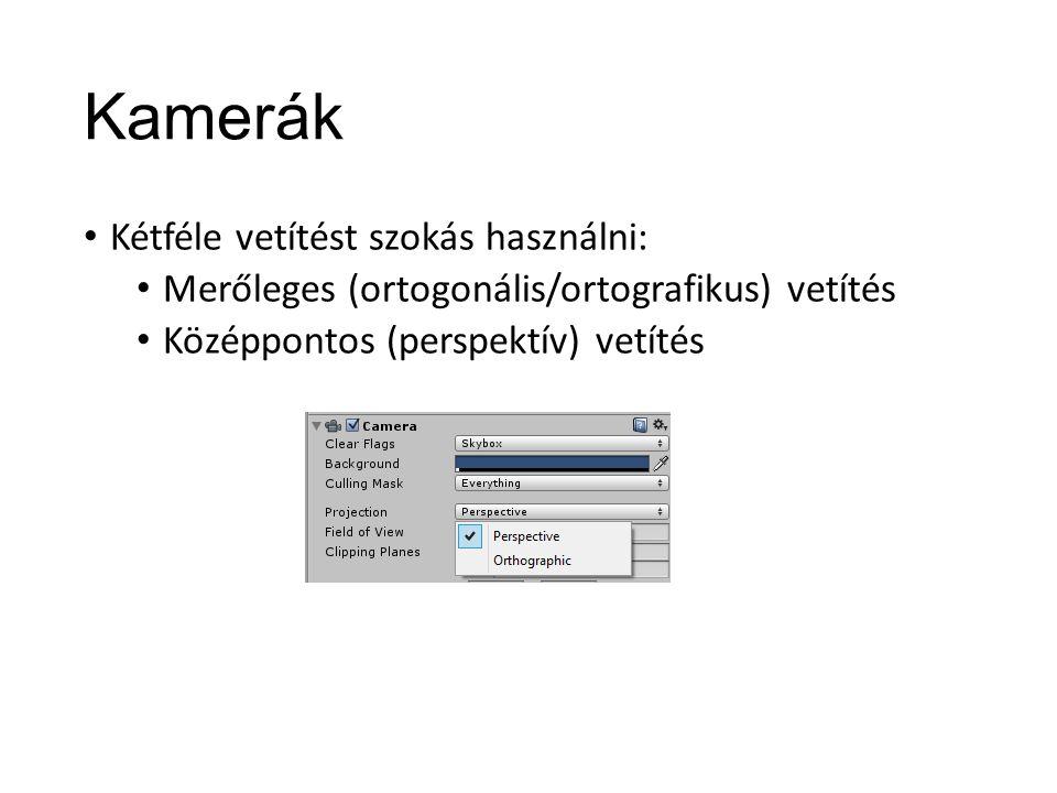 Kamerák Kétféle vetítést szokás használni: Merőleges (ortogonális/ortografikus) vetítés Középpontos (perspektív) vetítés
