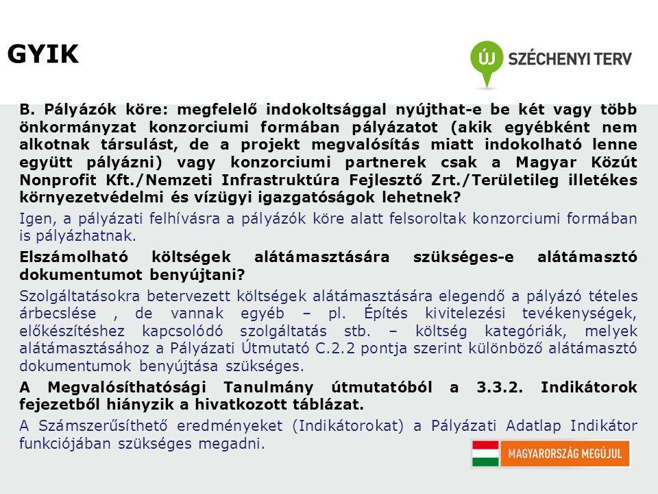 B. Pályázók köre: megfelelő indokoltsággal nyújthat-e be két vagy több önkormányzat konzorciumi formában pályázatot (akik egyébként nem alkotnak társu