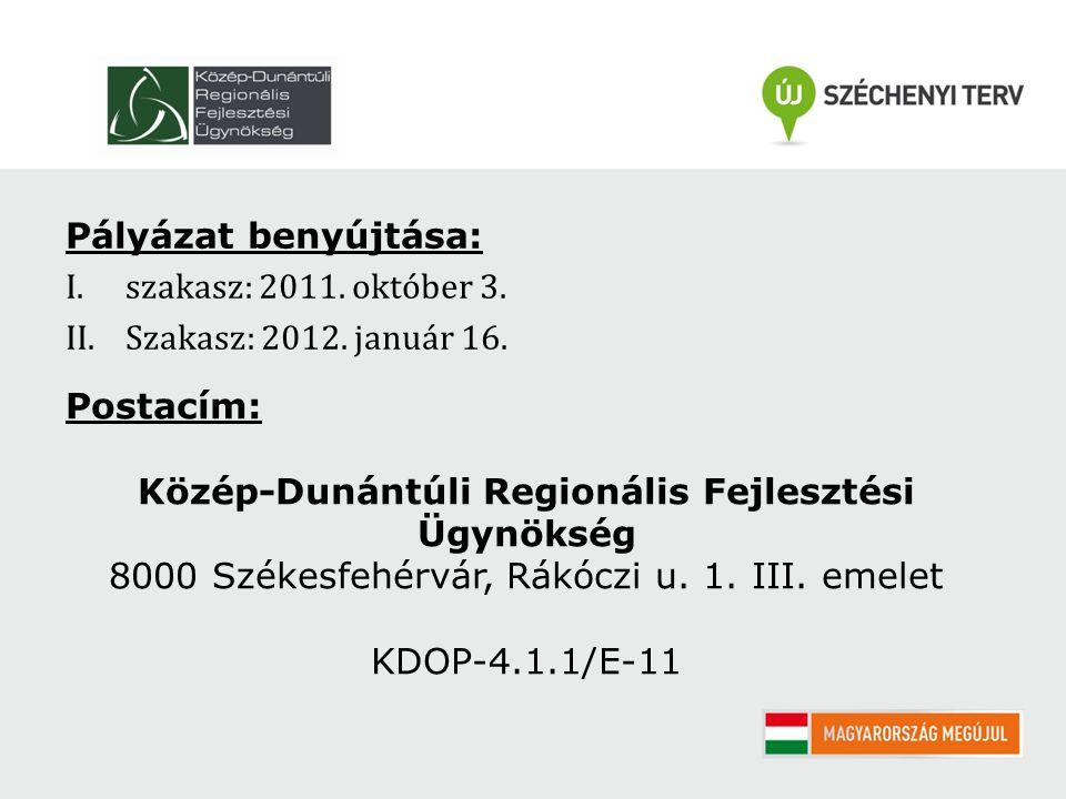 Pályázat benyújtása: I.szakasz: 2011. október 3. II.Szakasz: 2012.