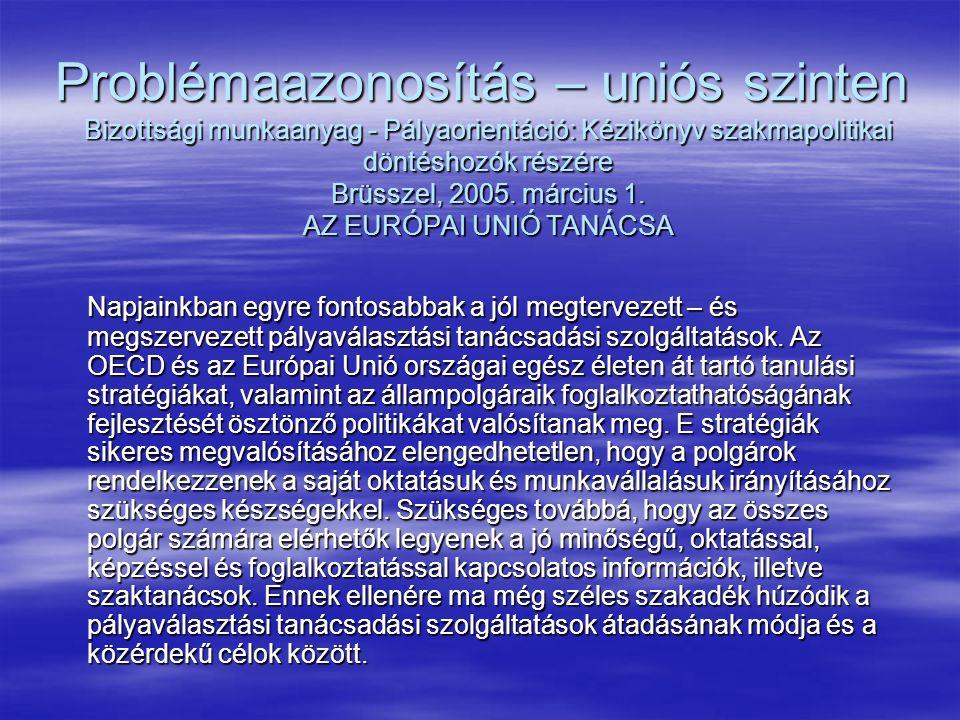 Bizottsági munkaanyag - Pályaorientáció: Kézikönyv szakmapolitikai döntéshozók részére Brüsszel, 2005.