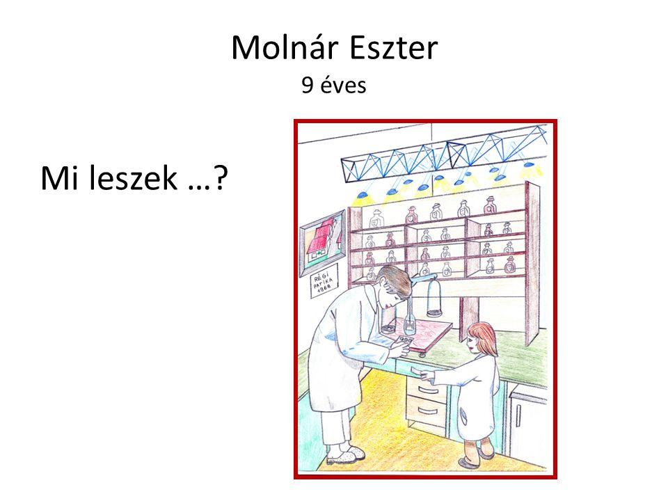Molnár Eszter 9 éves Mi leszek …?