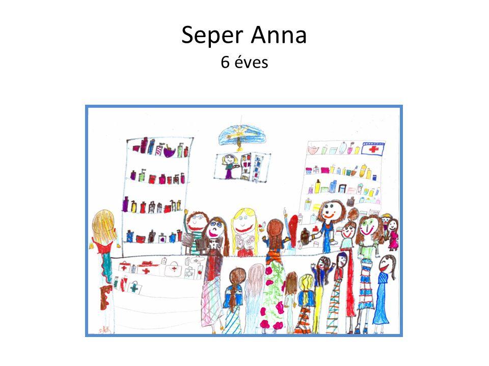 Seper Anna 6 éves