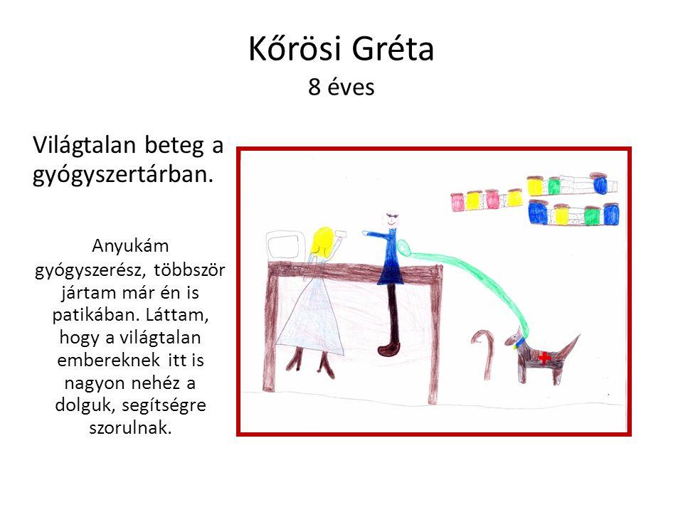 Kőrösi Gréta 8 éves Világtalan beteg a gyógyszertárban.
