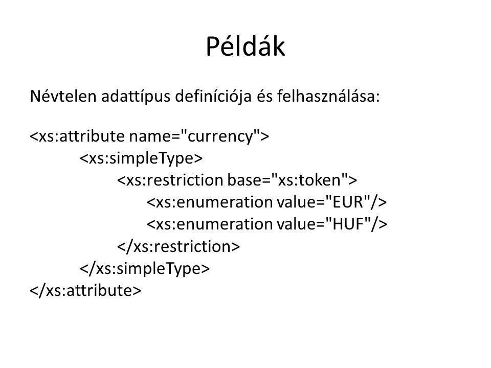 Példák Névtelen adattípus definíciója és felhasználása: