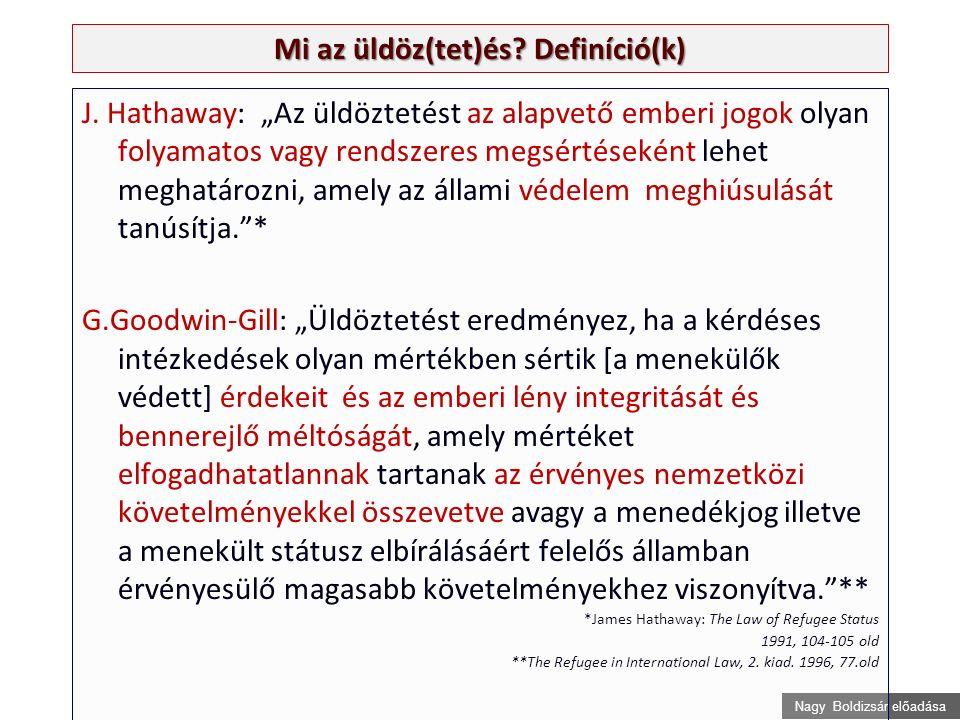 Nagy Boldizsár előadása Mi az üldöz(tet)és. Definíció(k) J.