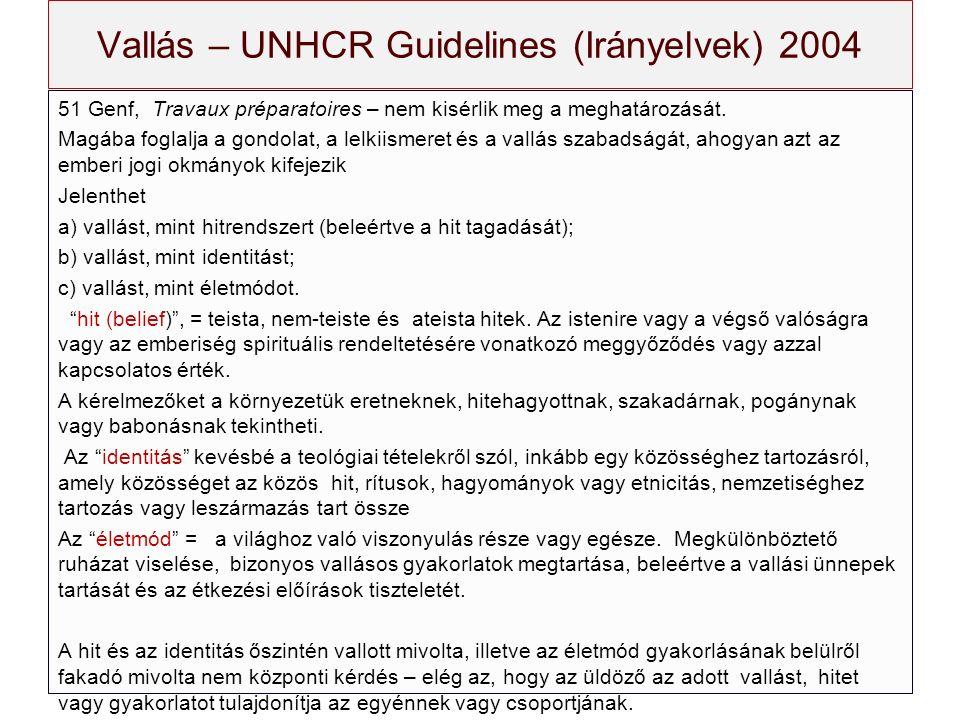 Vallás – UNHCR Guidelines (Irányelvek) 2004 51 Genf, Travaux préparatoires – nem kisérlik meg a meghatározását.