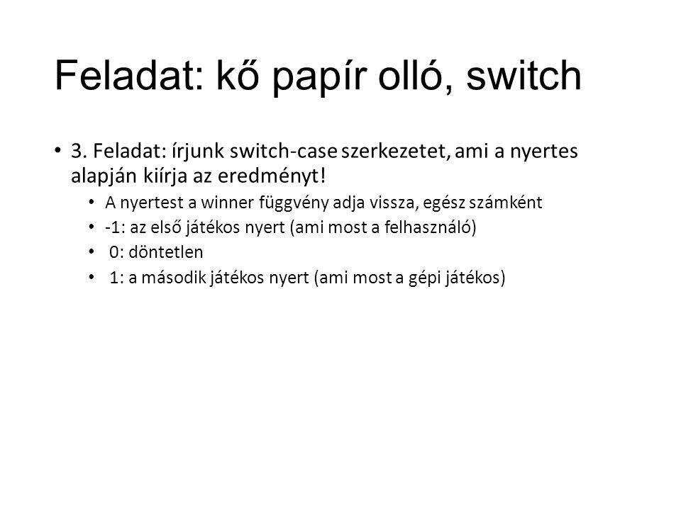 Feladat: kő papír olló, switch 3.
