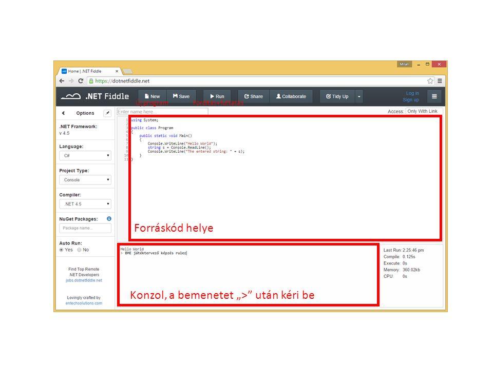 """Forráskód helye Konzol, a bemenetet """"> után kéri be Új programFordítás+futtatás"""