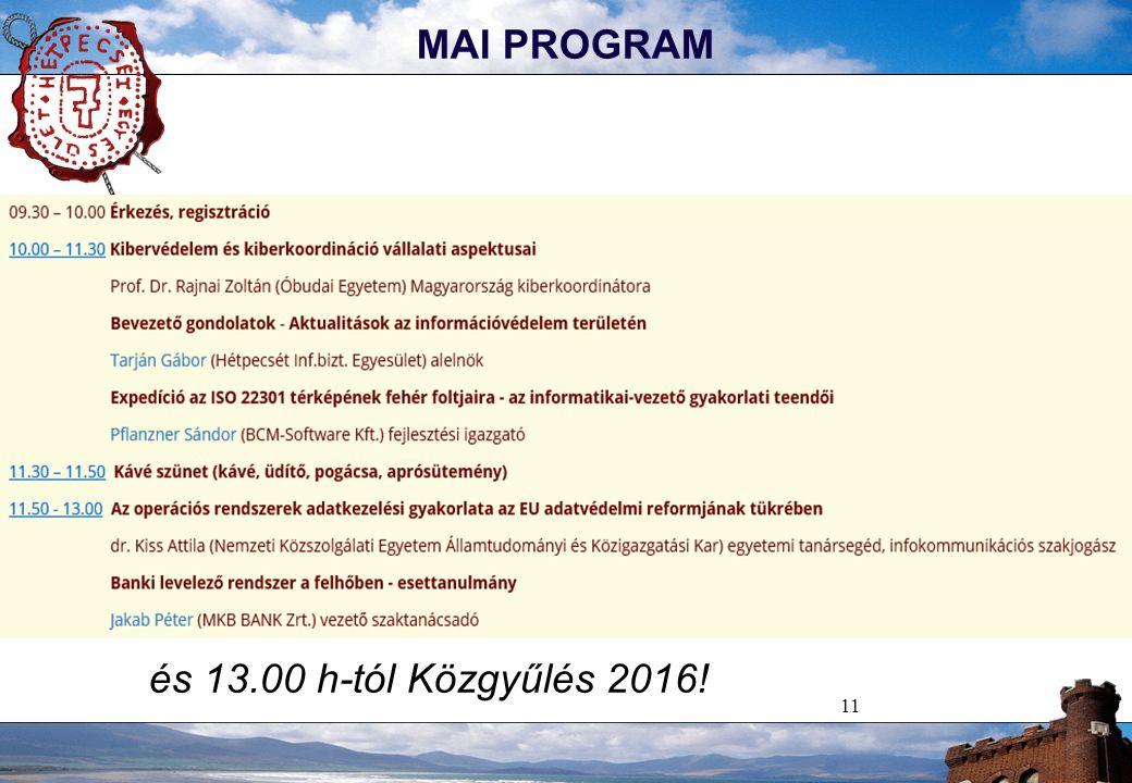 11 MAI PROGRAM és 13.00 h-tól Közgyűlés 2016!
