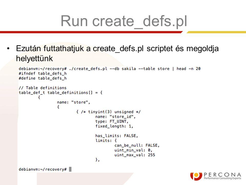 Run create_defs.pl Ezután futtathatjuk a create_defs.pl scriptet és megoldja helyettünk