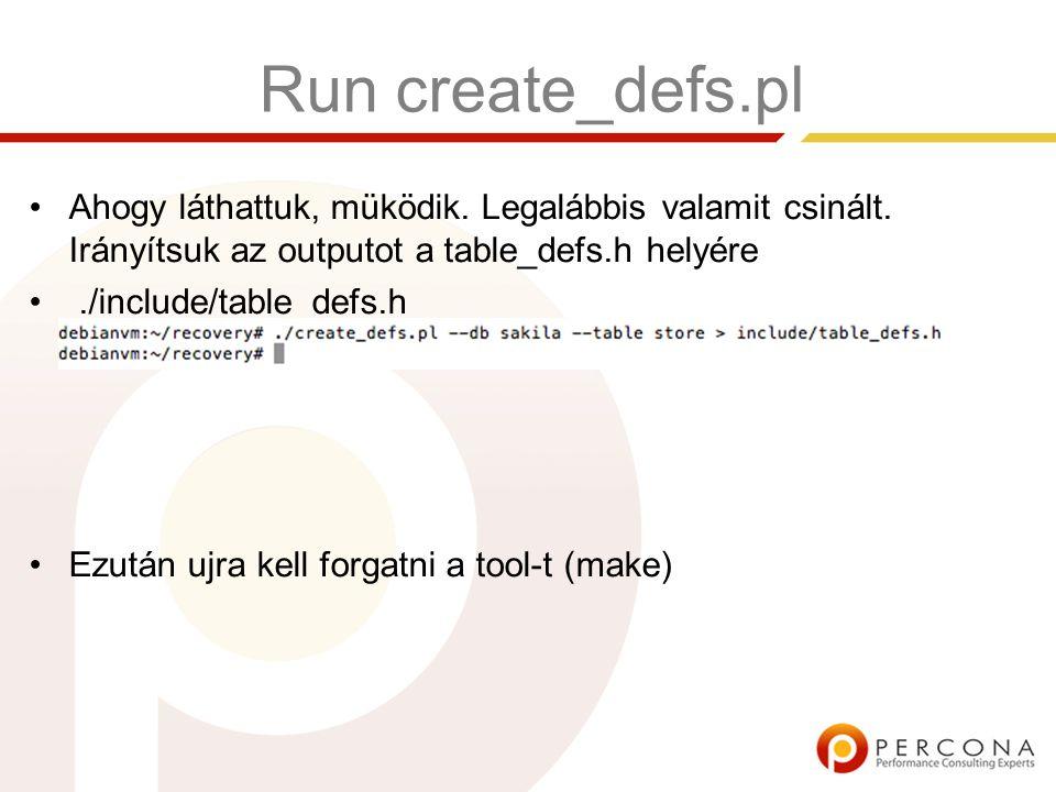 Run create_defs.pl Ahogy láthattuk, müködik. Legalábbis valamit csinált.