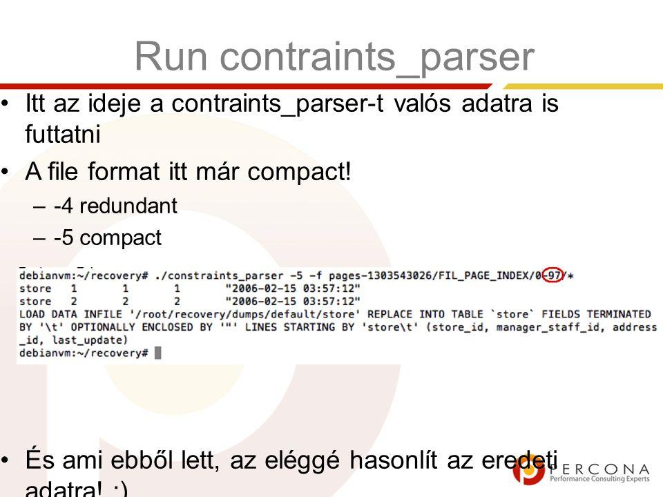Run contraints_parser Itt az ideje a contraints_parser-t valós adatra is futtatni A file format itt már compact.