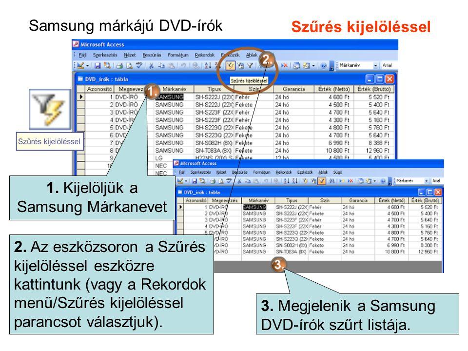 Szűrés kijelöléssel Samsung márkájú DVD-írók. 1. Kijelöljük a Samsung Márkanevet 2.