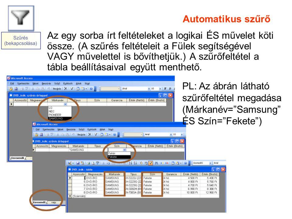 Automatikus szűrő Az egy sorba írt feltételeket a logikai ÉS művelet köti össze.