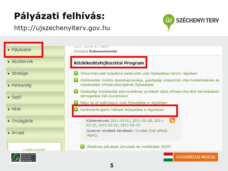 Pályázati felhívás: http://ujszechenyiterv.gov.hu 5