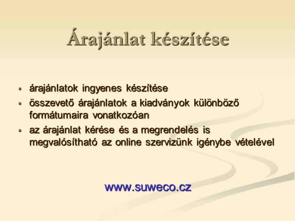 Árajánlat készítése  árajánlatok ingyenes készítése  összevető árajánlatok a kiadványok különböző formátumaira vonatkozóan  az árajánlat kérése és a megrendelés is megvalósítható az online szervizünk igénybe vételével www.suweco.cz