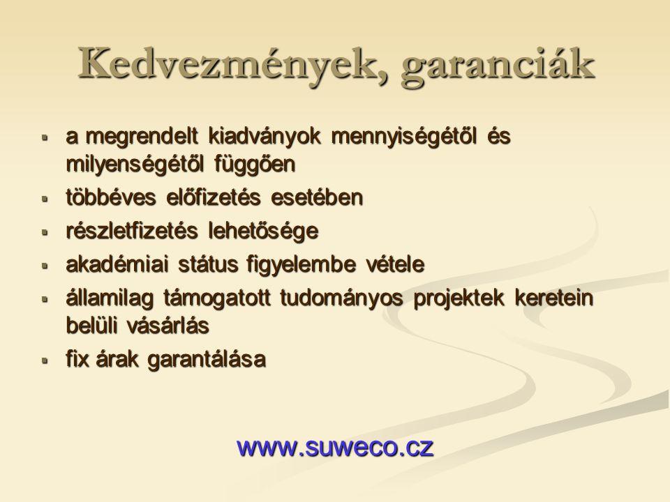 Kedvezmények, garanciák  a megrendelt kiadványok mennyiségétől és milyenségétől függően  többéves előfizetés esetében  részletfizetés lehetősége  akadémiai státus figyelembe vétele  államilag támogatott tudományos projektek keretein belüli vásárlás  fix árak garantálása www.suweco.cz