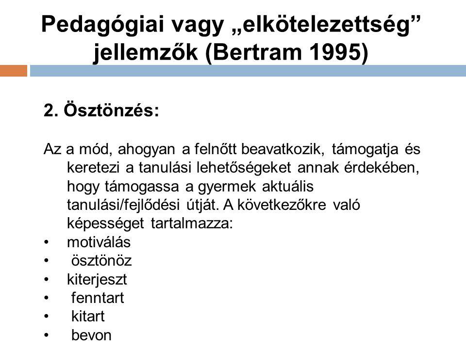 """Pedagógiai vagy """"elkötelezettség jellemzők (Bertram 1995) 2."""