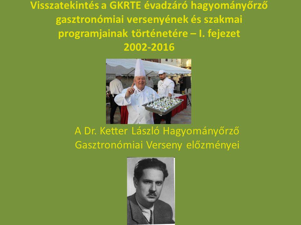 Visszatekintés a GKRTE évadzáró hagyományőrző gasztronómiai versenyének és szakmai programjainak történetére – I.
