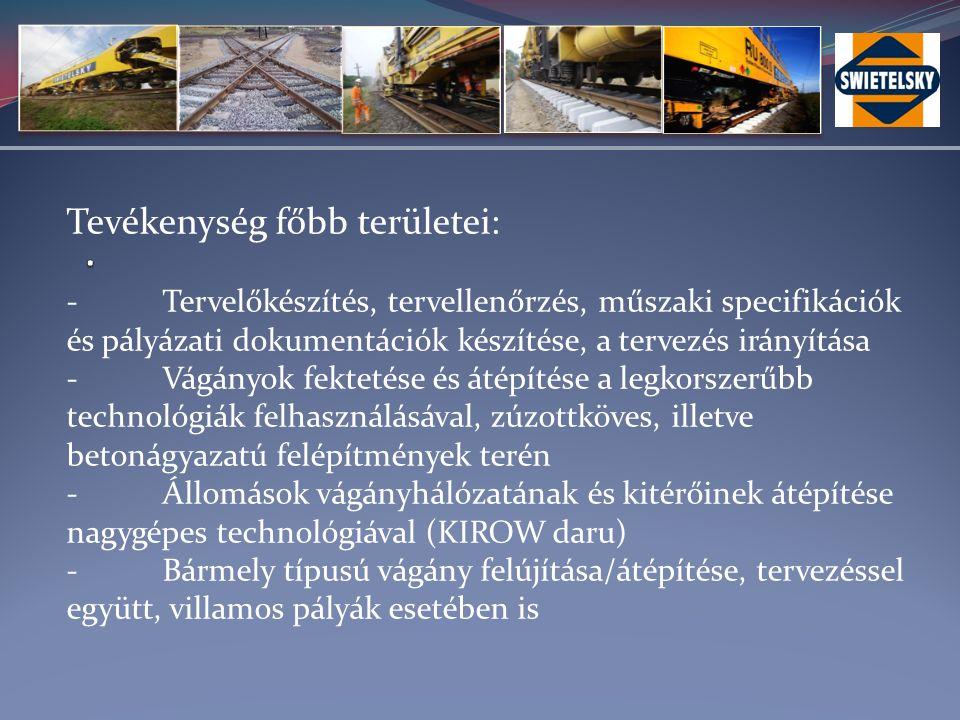 -Iparvágányok építése, tervezéssel és az engedélyek beszerzésével együtt - Komplex geodéziai feladatok elvégzése, terv készítésével együtt (nyomvonal variációk, kisajátítási tervek készítése, sebesség és használat optimalizálása, stb.) -Sínhegesztés a legkorszerűbb európai technológiák alkalmazásával: aluminotermikus hegesztés és leolvasztó tompahegesztés -Útátjárók átépítése STRAIL, illetve BODÁN rendszerekre közlekedéstechnikai tervezéssel és lebonyolítással együtt -Vágányzárak tervezése számítógépes rendszerek segítségével és grafikus háló-diagramm ábrázolással.
