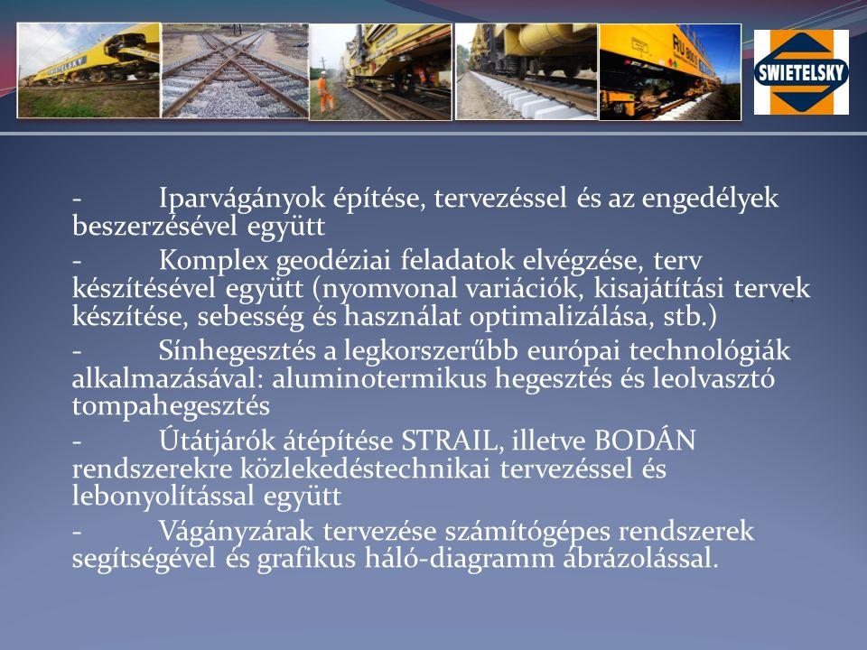 -Biztosítóberendezések és felsővezetékek építési és felújítási munkálatainak kivitelezése, koordinálása és szakszerű műszaki ellenőrzése bármely vasútépítési tevékenységgel kapcsolatban.