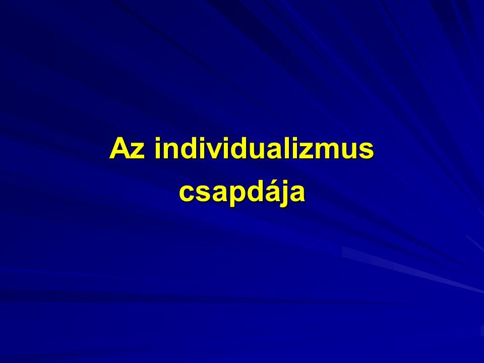 Az individualizmus csapdája