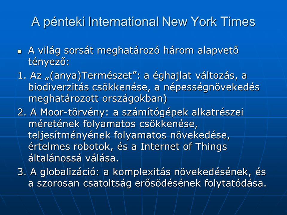 """A pénteki International New York Times A világ sorsát meghatározó három alapvető tényező: A világ sorsát meghatározó három alapvető tényező: 1. Az """"(a"""