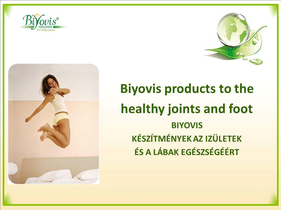 Biyovis products to the healthy joints and foot BIYOVIS KÉSZÍTMÉNYEK AZ IZÜLETEK ÉS A LÁBAK EGÉSZSÉGÉÉRT