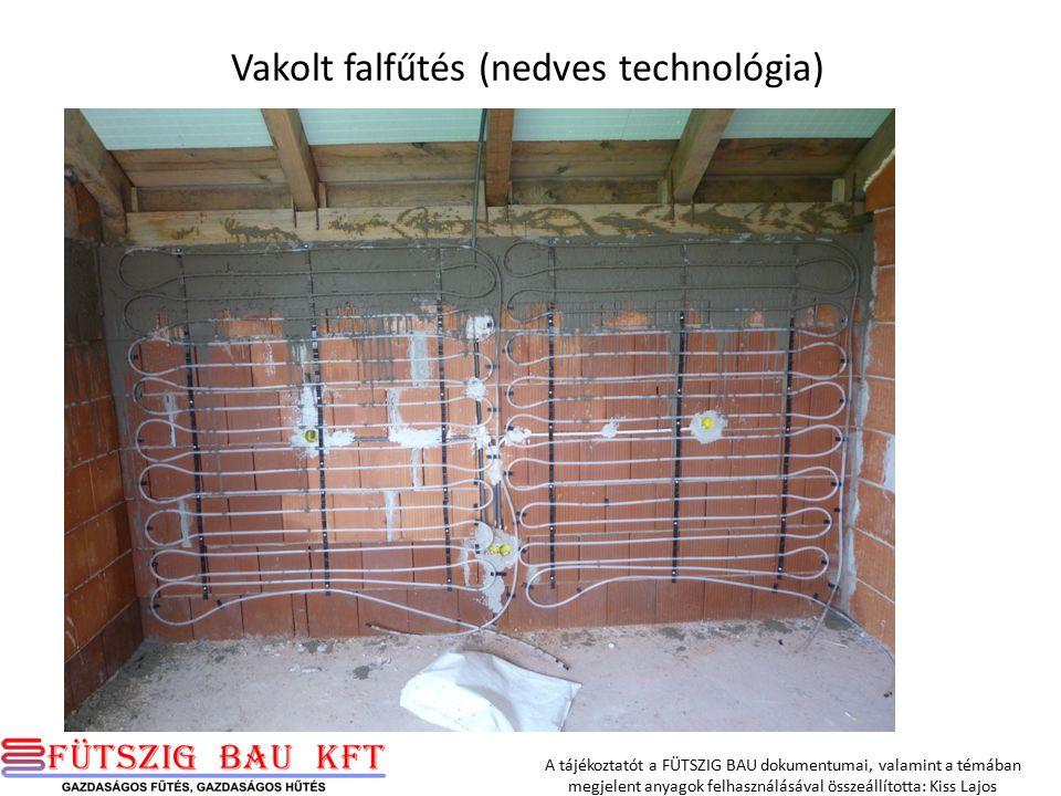 Vakolt falfűtés (nedves technológia) A tájékoztatót a FÜTSZIG BAU dokumentumai, valamint a témában megjelent anyagok felhasználásával összeállította: Kiss Lajos
