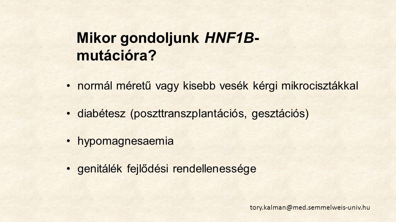 Mikor gondoljunk HNF1B- mutációra.