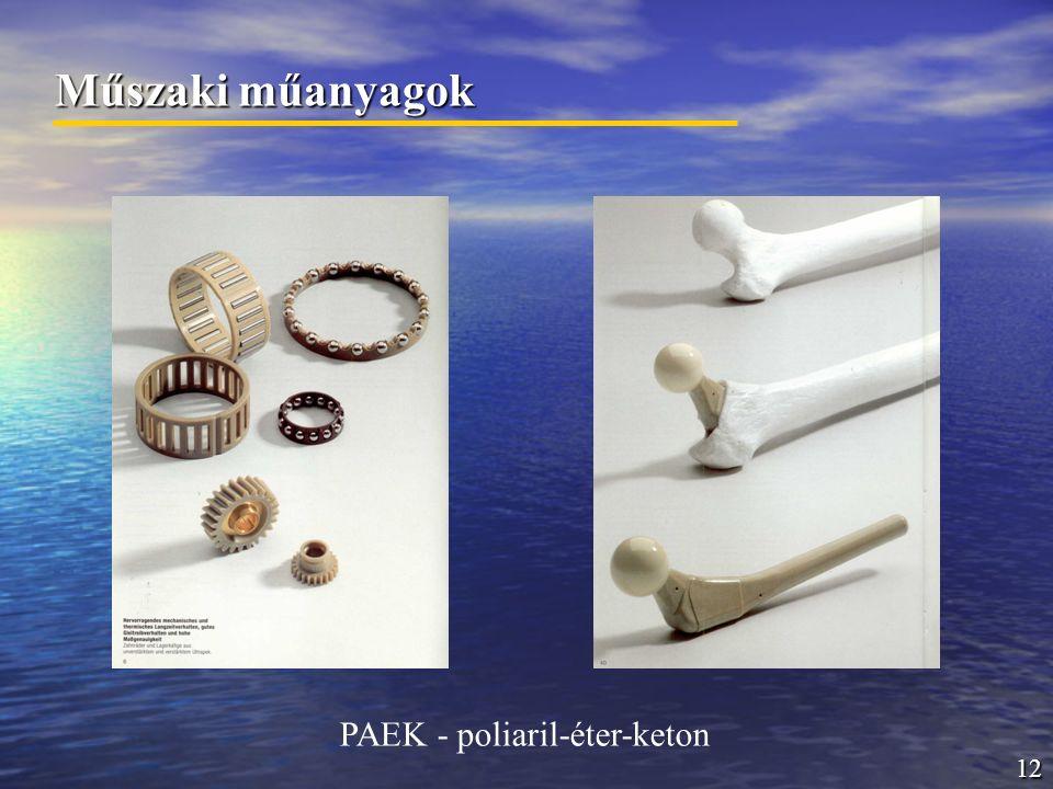 12 Műszaki műanyagok PAEK - poliaril-éter-keton