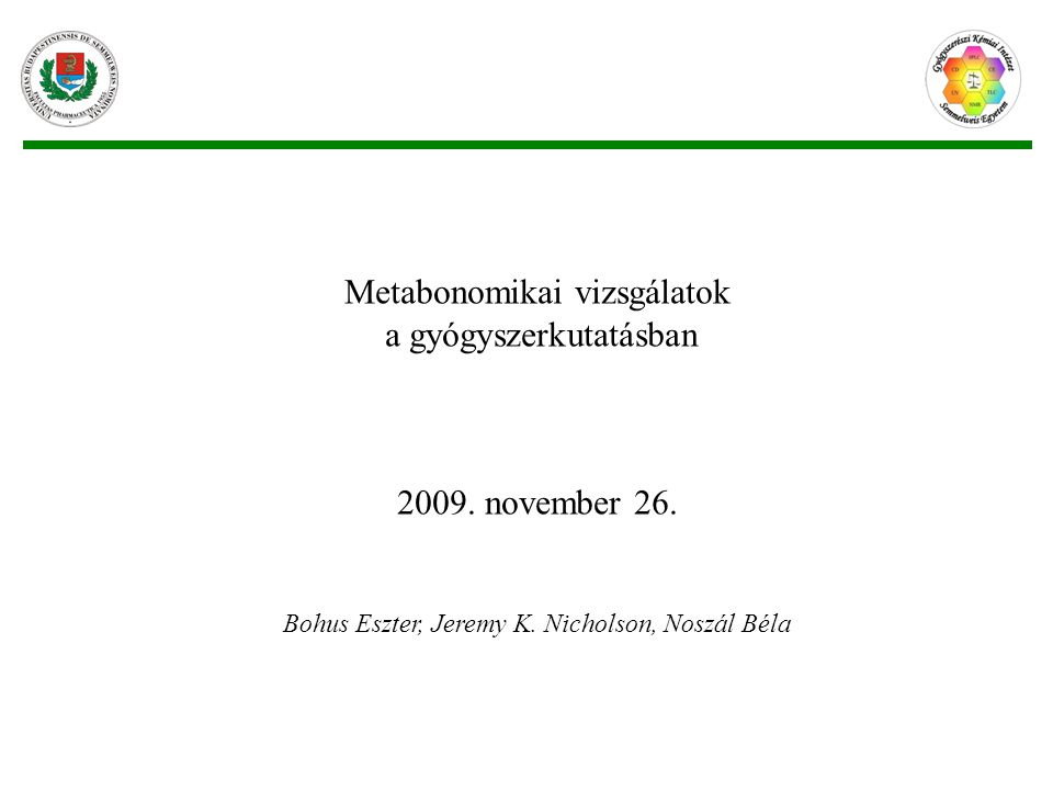 Metabonomikai vizsgálatok a gyógyszerkutatásban 2009.
