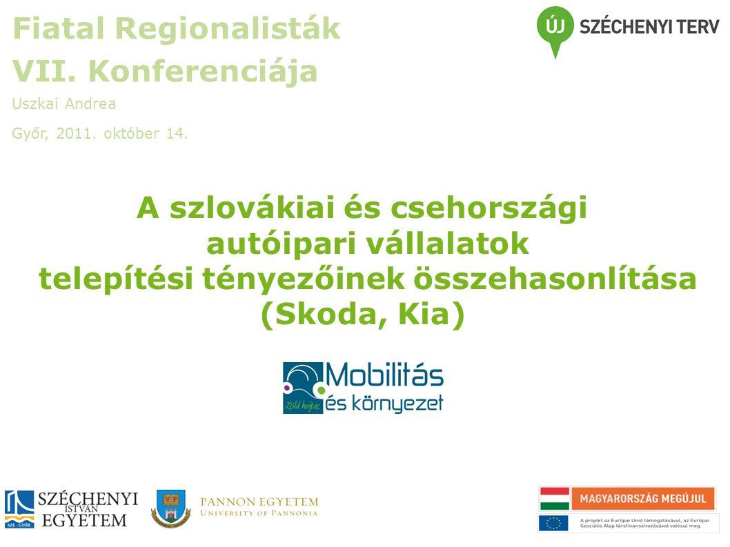 A szlovákiai és csehországi autóipari vállalatok telepítési tényezőinek összehasonlítása (Skoda, Kia) Fiatal Regionalisták VII.