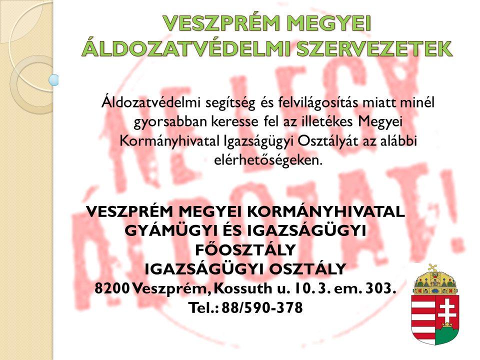 Veszprémi Áldozatsegítő Iroda 8200 Veszprém, Bajcsy Zsilinszky Endre u.