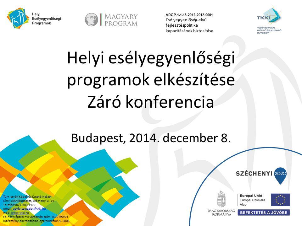 Helyi esélyegyenlőségi programok elkészítése Záró konferencia Budapest, 2014.