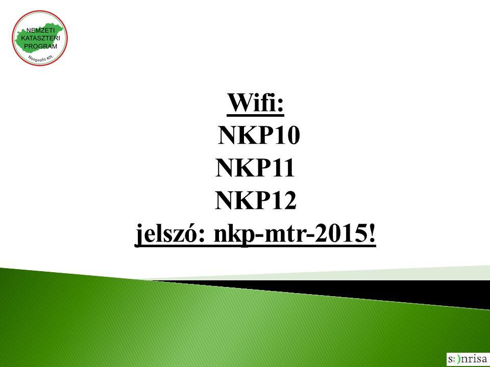 Wifi: NKP10 NKP11 NKP12 jelszó: nkp-mtr-2015!