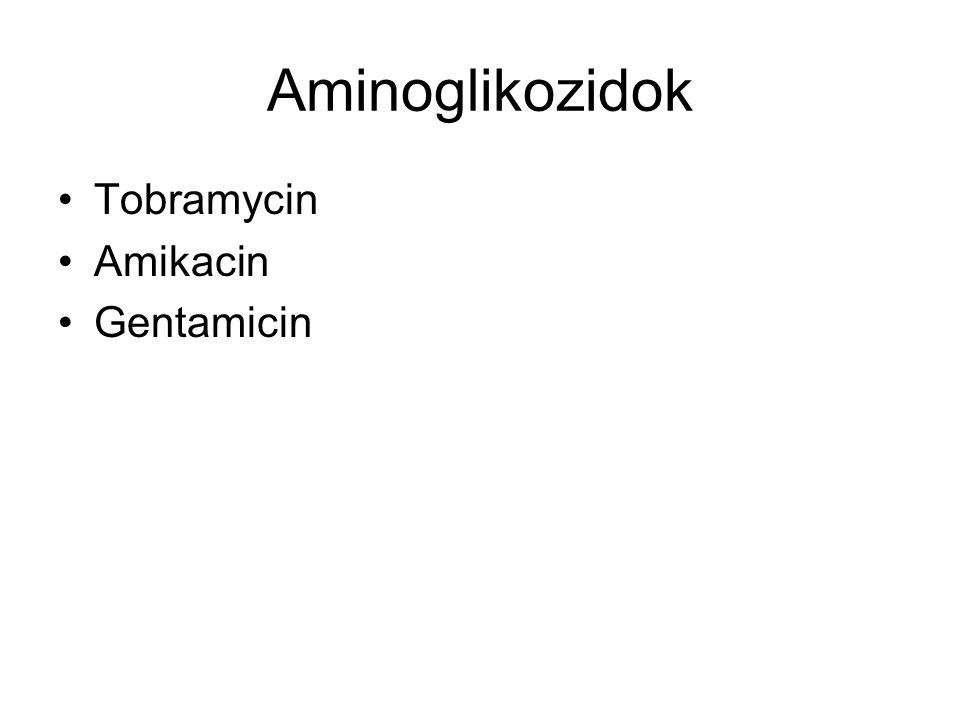 Aminoglikozidok Tobramycin Amikacin Gentamicin