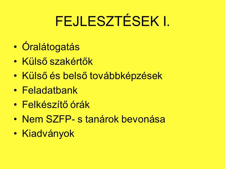 FEJLESZTÉSEK I.