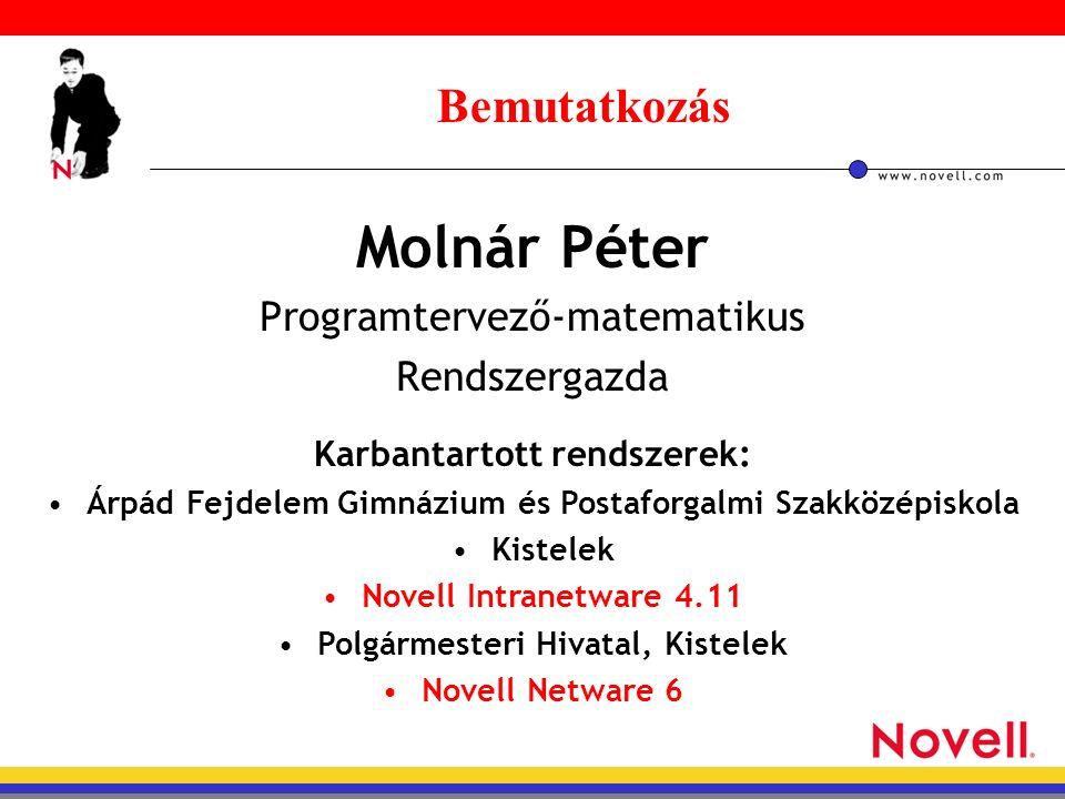 Feladatok Optimális rendszer: Alaprendszer (Novell Netware 6) Web-szerver FTP-szerver Mail-szerver DHCP-szerver Nyomtató-szerver Kliensek telepítése