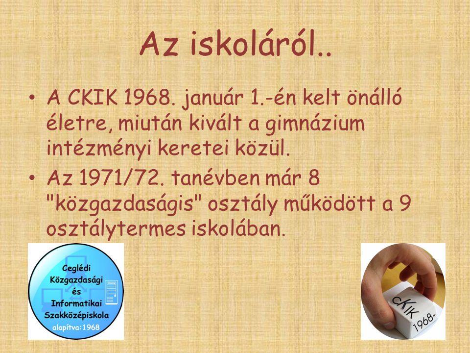 Az iskoláról.. A CKIK 1968.