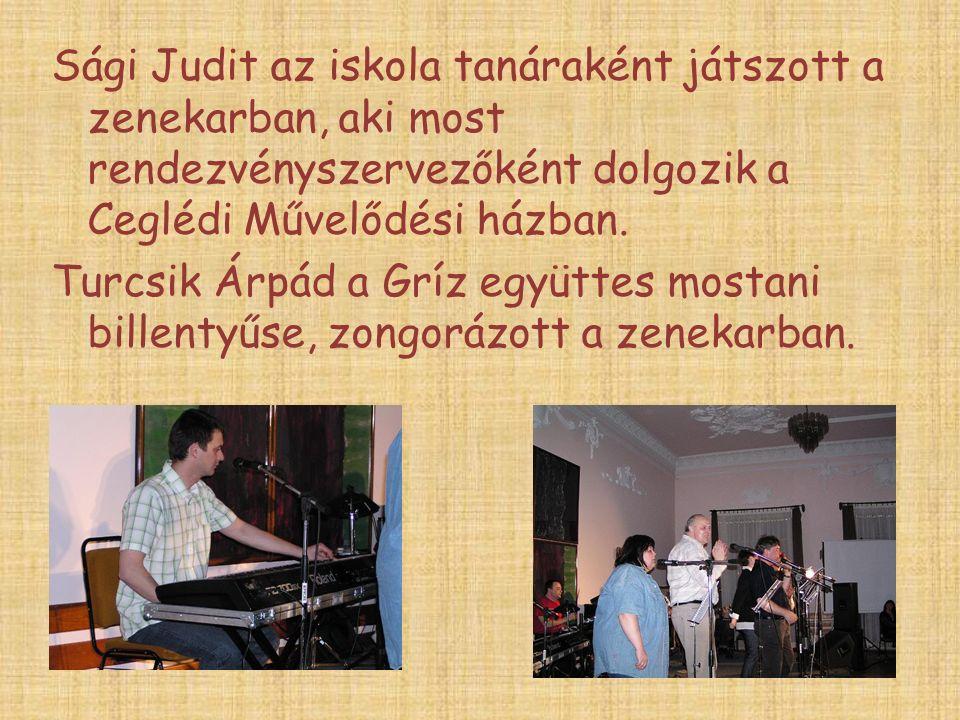 Sági Judit az iskola tanáraként játszott a zenekarban, aki most rendezvényszervezőként dolgozik a Ceglédi Művelődési házban.