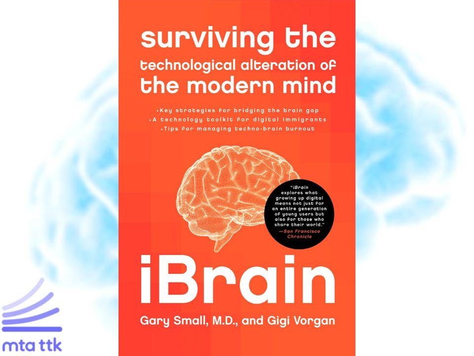 digitális bennszülöttek a mai fiatalok, akiknek más az agya, mint elődeiknek; lerombolja az internet az agyat; a képernyőn olvasásnak agyi és kognitív következményei vannak; az információk tömege túlterheli az agyat; a digitális készségek elegendőek.