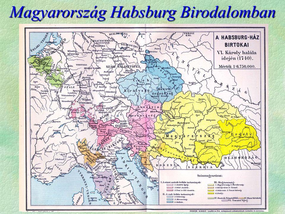 MagyarországHabsburg Birodalomban Magyarország Habsburg Birodalomban