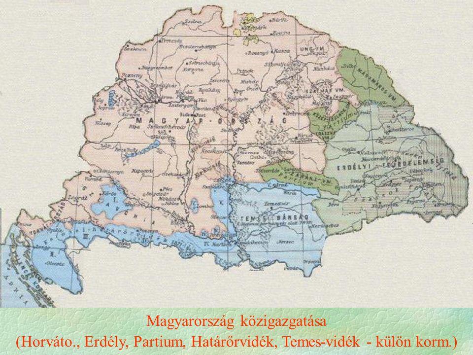 Magyarország közigazgatása (Horváto., Erdély, Partium, Határőrvidék, Temes-vidék - külön korm.)