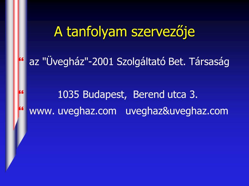 A tanfolyam szervezője }az Üvegház -2001 Szolgáltató Bet.