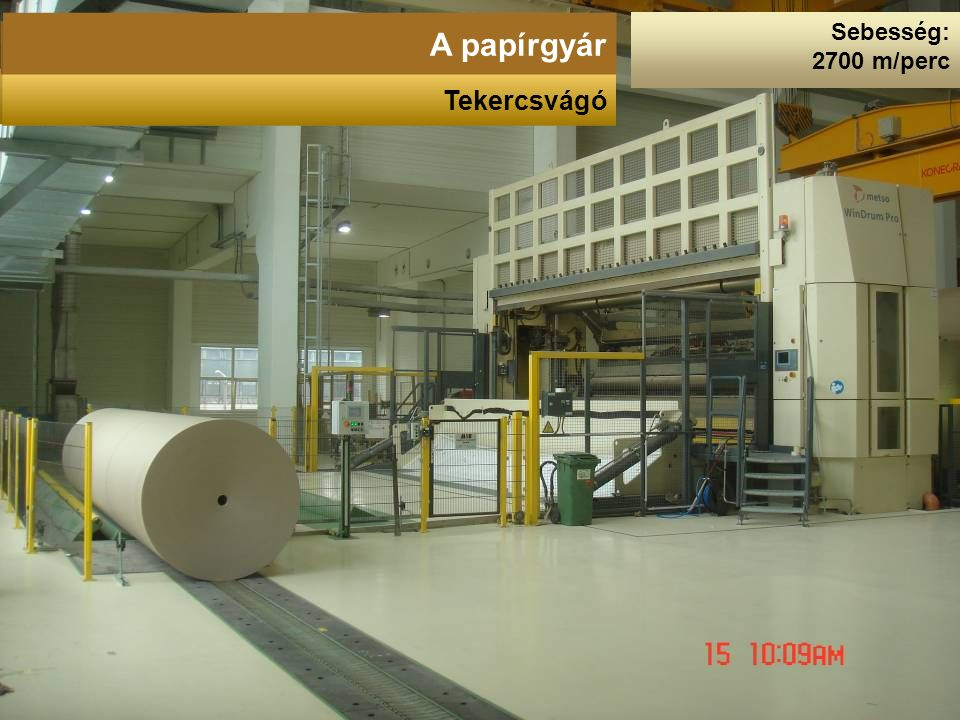 Sebesség: 2700 m/perc A papírgyár Tekercsvágó