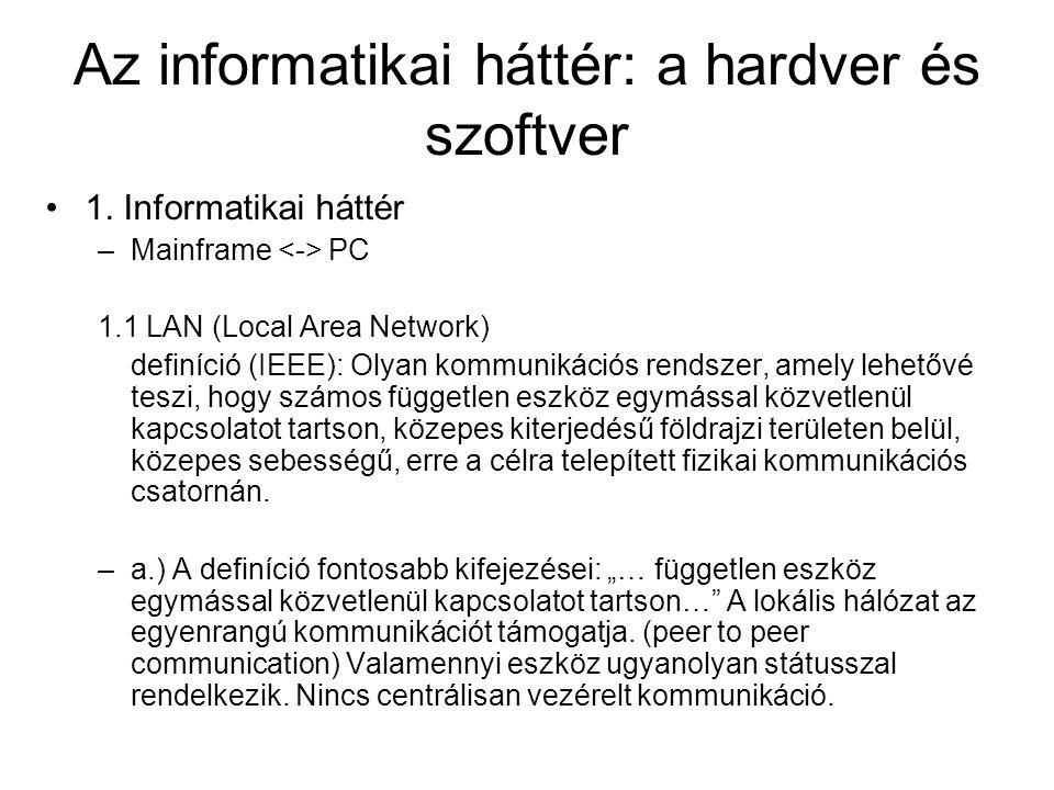 Az informatikai háttér: a hardver és szoftver 1.