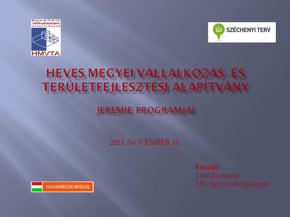 Előadó : Tóth Elemérné Mb. ügyvezető igazgató 2011. NOVEMBER 18.