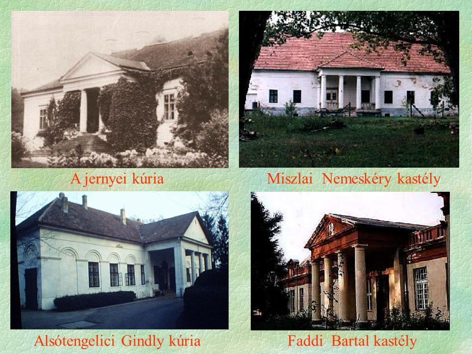 Miszlai Nemeskéry kastély Faddi Bartal kastélyAlsótengelici Gindly kúria A jernyei kúria