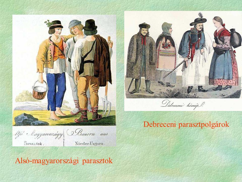 Alsó-magyarországi parasztok Debreceni parasztpolgárok